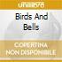 BIRDS AND BELLS