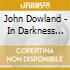 John Dowland - In Darkness Let Me D.