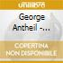 George Antheil - Piano Music