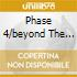 PHASE 4/BEYOND THE SEA