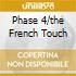 PHASE 4/THE FRENCH TOUCH