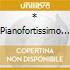 * PIANOFORTISSIMO BIS