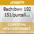 BACH:BWV 102 151/PURCELL CEL.THIS FESTIV