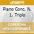 PIANO CONC. N. 1, TRIPLO