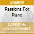 PASSIONS FOR PIANO