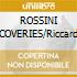 ROSSINI DISCOVERIES/Riccardo Chailly