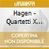 Hagen - Quartetti X Archi