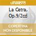 LA CETRA, OP.9/2CD