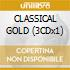 CLASSICAL GOLD (3CDx1)