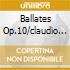 BALLATES OP.10/CLAUDIO ARRAU/4CD