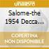 SALOME-THE 1954 DECCA RECORDINGS