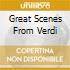 GREAT SCENES FROM VERDI