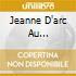 JEANNE D'ARC AU BUCHER/KELLER