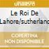 LE ROI DE LAHORE/SUTHERLAND