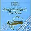 GRAN CONCERTO PER ELISA/5CD Spec.Pr.