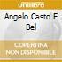 ANGELO CASTO E BEL