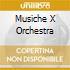 MUSICHE X ORCHESTRA