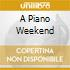 A PIANO WEEKEND