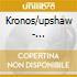 Kronos/upshaw - Oceana/tenebrae/3 Songs