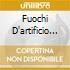 FUOCHI D'ARTIFICIO REALI