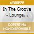 In The Groove - Lounge Classics
