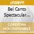 BEL CANTO SPECTACULAR +DVD