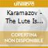 Karamazov - The Lute Is A Song