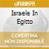 ISRAELE IN EGITTO