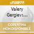 Valery Gergiev - White Nights