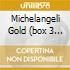 MICHELANGELI GOLD  (BOX 3 CD)