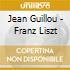Jean Guillou - Franz Liszt