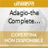 ADAGIO-THE COMPLETE COLLECTION (BOX 10 CD)