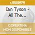 Ian Tyson - All The Good'uns