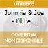 Johnnie & Joe - I'll Be Spinning - The J & S Recordings