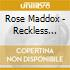 Rose Maddox - Reckless Love & Bold Adventure
