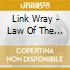 Link Wray - Law Of The Jungle