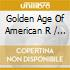 Golden Age Of American R