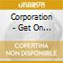 Corporation - Get On Our Swing/hassels In My Mind