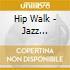 Hip Walk - Jazz Undercurrent In 60's New York