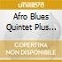 Afro Blues Quintet + - New Directions In Sound