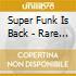 Super Funk Is Back - Rare And Classic Funk 1968-77