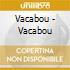Vacabou - Vacabou