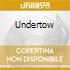 UNDERTOW