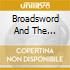 BROADSWORD AND THE...