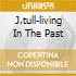 J.TULL-LIVING IN THE PAST