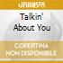 TALKIN' ABOUT YOU