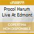 PROCOL HARUM LIVE AT EDMONT