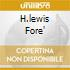 H.LEWIS FORE'