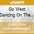 GO WEST DANCING ON THE COUCH