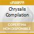 CHRYSALIS COMPILATION